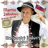 Martin Jakubec - Slovenský ľudový poklad 2