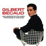 Gilbert Becaud - 25 Canzoni in Italiano