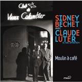 Sidney Bechet - Sidney Bechet Avec Claude Luter Et Son Orchestre - Moulin A Café