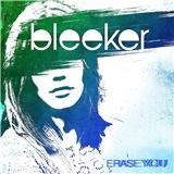 Bleeker - Erase You