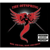 The Offspring - Rise & Fall, Rage & Grace by The Offspring