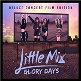 Little Mix - Glory Days - Deluxe Concert Film Edition (CD+DVD)