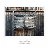 David Dorůžka - Autumn Tales