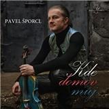 Pavel Šporcl - Kde domov můj