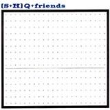 SHQ - SHQ + FRIENDS