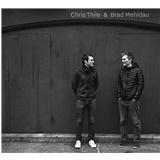 Brad Mehldau - Chris Thile & Brad Mehldau (2CD)