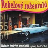 Rebelové rokenrolů - Hvězdy českých muzikálů zpívají Rock´n´Roll