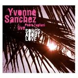 Yvonne Sanchez & Pedro Tagliani - Songs About Love