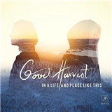 Good Harvest - In a Life and Place Like This