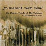 The plastic people of the universe & filharmonie Brno - Co znamená vésti koně (CD+DVD)