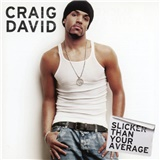 Craig David - Slicker than your average