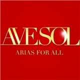 Ave Sol - Arias for All