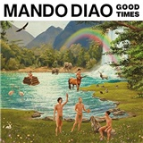 Mando Diao - Good Times (Limited Edition)