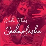 Szidi Tobias - Sedmoláska (2CD)