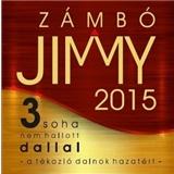 Zámbó Jimmy - 2015 A tékozló dalnok hazatért