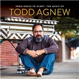 Todd Agnew - From Grace to Glory