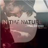Valér Miko - In The Nature / Projekt Gaia