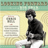 Chris Bell - Looking Forward:Roots of Big S (22CD)