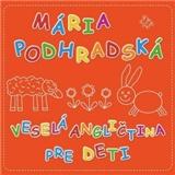 Mária Podhradská - Veselá Angličtina 1 pre deti