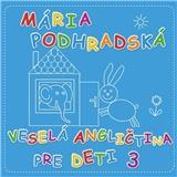 Mária Podhradská - Veselá Angličtina 3 pre deti