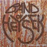Band of Heysek - Shovel & Mattock (Vinyl)