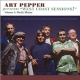 Art Pepper - Art Pepper Presents West Coast Sessions volume 6 - Shelly Manne