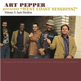 Art Pepper - West Coast Sessions! Volume 5: Jack Sheldon