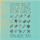 Scouting for Girls - Ten Add Ten: the Very Best of Scouting for Girls