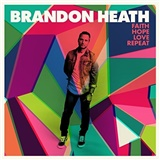 Brandon Heath - Faith, Hope, Love, Repeat