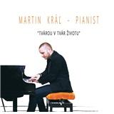 """Martin Kráľ - Pianist - """"Tvárou tvár životu"""""""