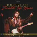 Bob Dylan - The Bootleg Series 13: Trouble No More (1979 - 1981)