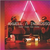 Axwell ^ Ingrosso - More Than You Know