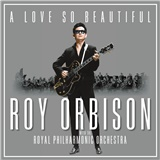 Roy Orbison - A Love So Beautiful: Roy Orbison & the Royal Philharmonic orchestra (Digipack)