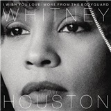 Whitney Houston - I Wish You Love: More from the Bodyguard
