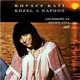 Kovács Kati - Közel a naphoz