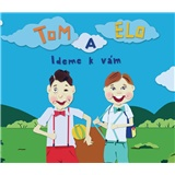 Tom a Elo - Ideme k Vám