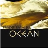 Ocean - Femme Fatale (Vinyl)