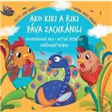 Kiki a Riki - Ako Kiki a Riki páva zachránili (Kniha+CD)