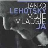 Ján Lehotský - Moje mladšie ja