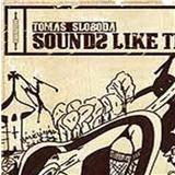 Tomáš Sloboda - Sounds Like This (Vinyl)