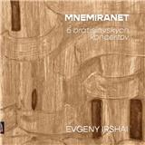 Evgeny Irshai - Mneminaret - 6 Bratislavských koncertov / Ensemble Opera Diversa Brno