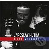Jaroslav Hutka - Doba klíčová