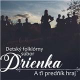 Detský folklórny súbor Drienka - A Ťi Predňík Hraj