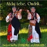 Ďatelinka a Jubilanti - Aždaj Tebe, Ondrík...