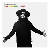 Maxi Priest - It All Comes Back to Love