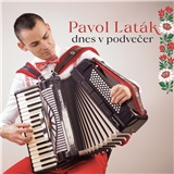 Pavol Laták - Dnes v podvečer