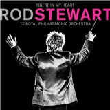 Rod Stewart - You re In My Heart: Rod Stewart with the Royal Philharmonic Orchestra