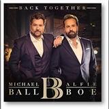 Michael Ball, Alfie Boe - Back Together
