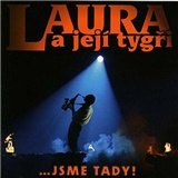Laura a její tigři - Jsme tady! 1985 - 2005