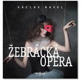 Václav Havel - Žebrácká opera